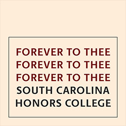 Forever to thee South carolina Honors College