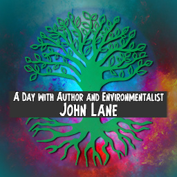 A Day with Author and Environmentalist John Lane
