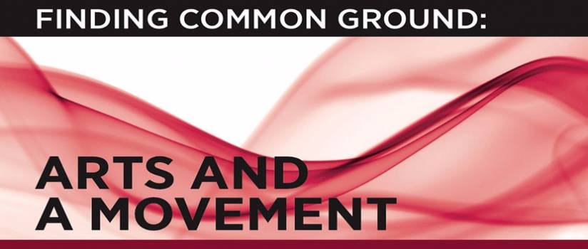 Poster for Finding Common Ground: Arts and a Movement