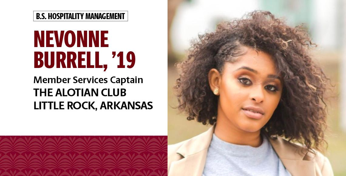 Nevonne Burrell, '19, B.S. in hospitality management, is a member services captain at The Alotian Club in Little Rock, Arkansas.