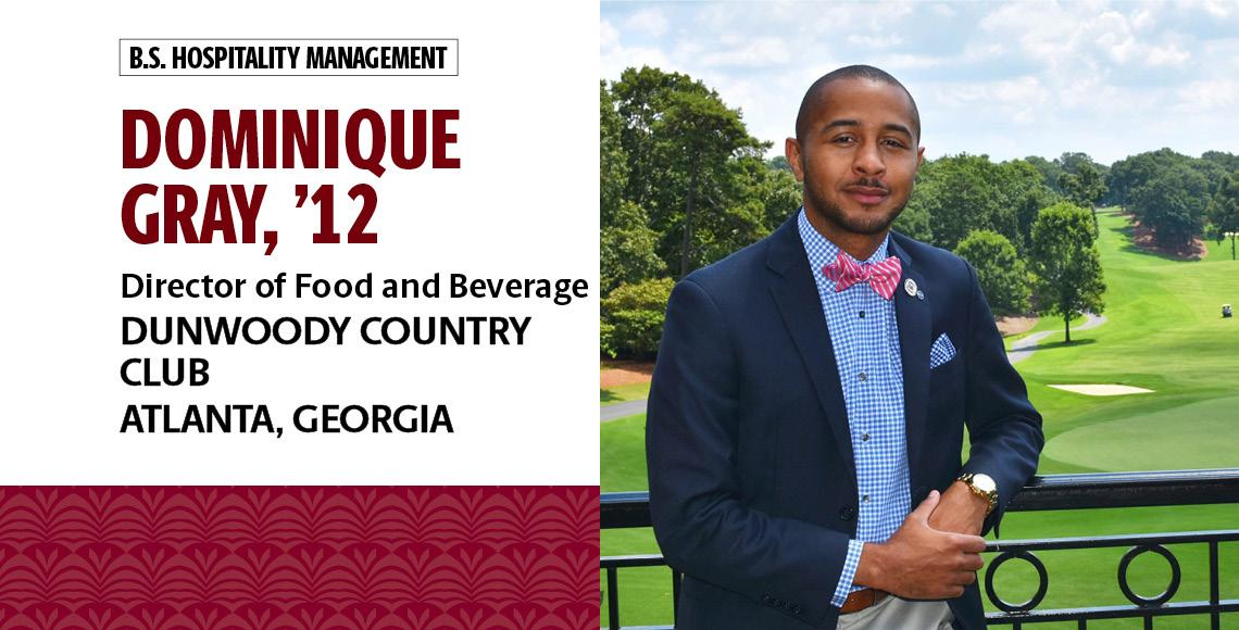 Dominique Gray, '12, B.S. in hospitality management, is the director of food and beverage at Dunwoody Country Club in Atlanta, Georgia.