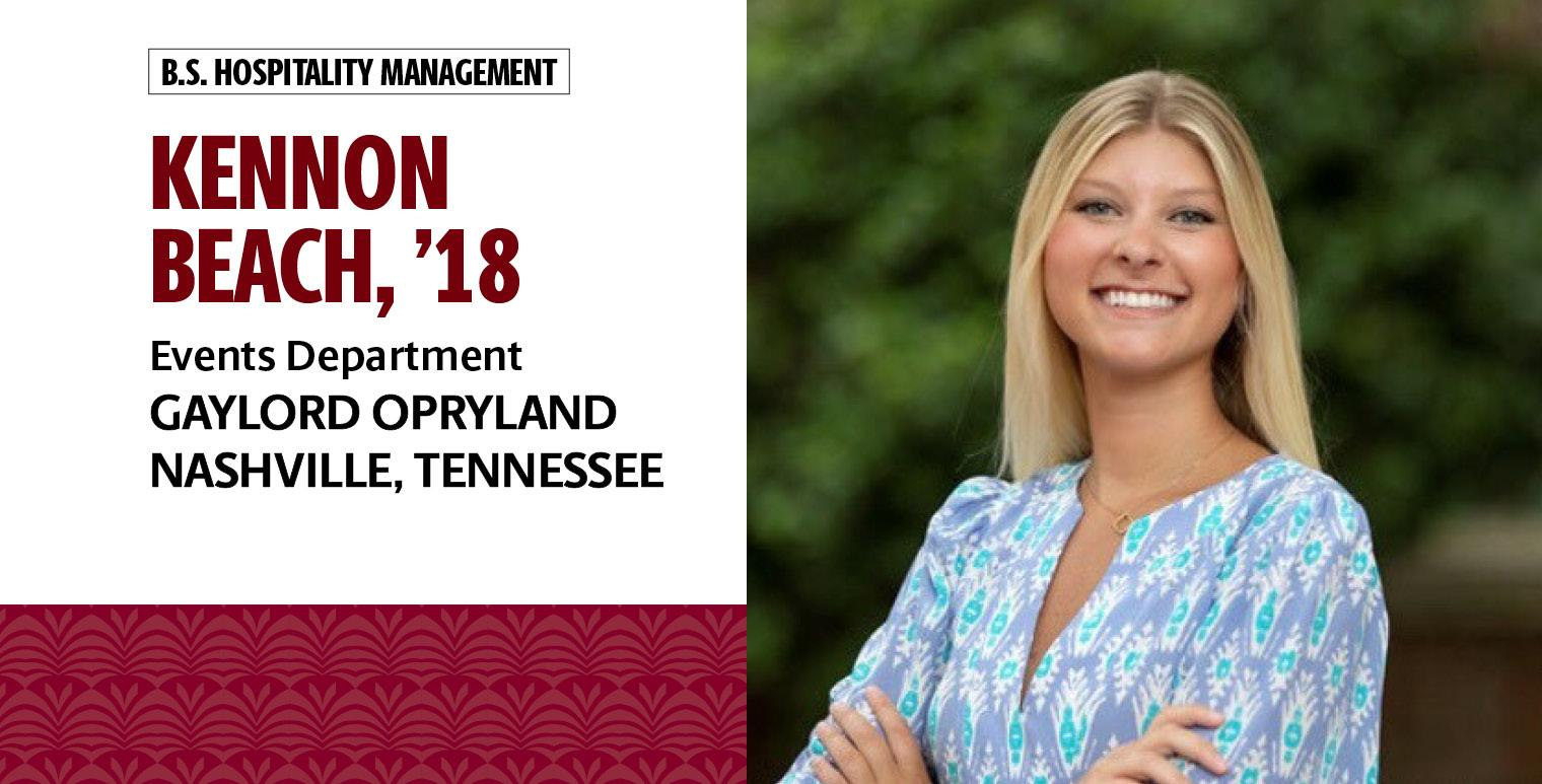 Kennon Beach, '18, B.S. in hospitality management, works in the events department at Gaylord Opryland in Nashville, Tennessee.