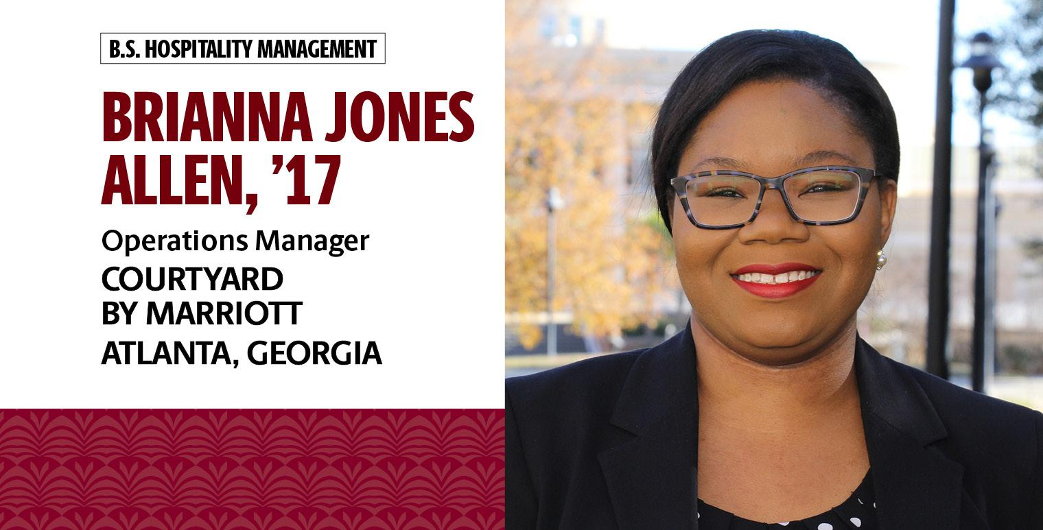 Brianna Jones Allen, '17, B.S. in hospitality management, is operations manager for Courtyard by Marriott in Atlanta, Georgia.