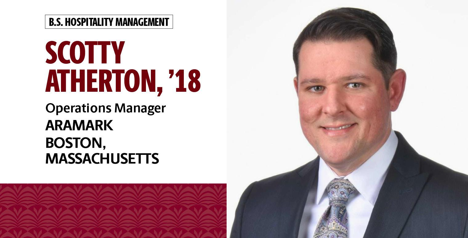 Scotty Atherton, '18, B.S. in hospitality management, is operations manager for Aramark in Boston, Massachusetts.