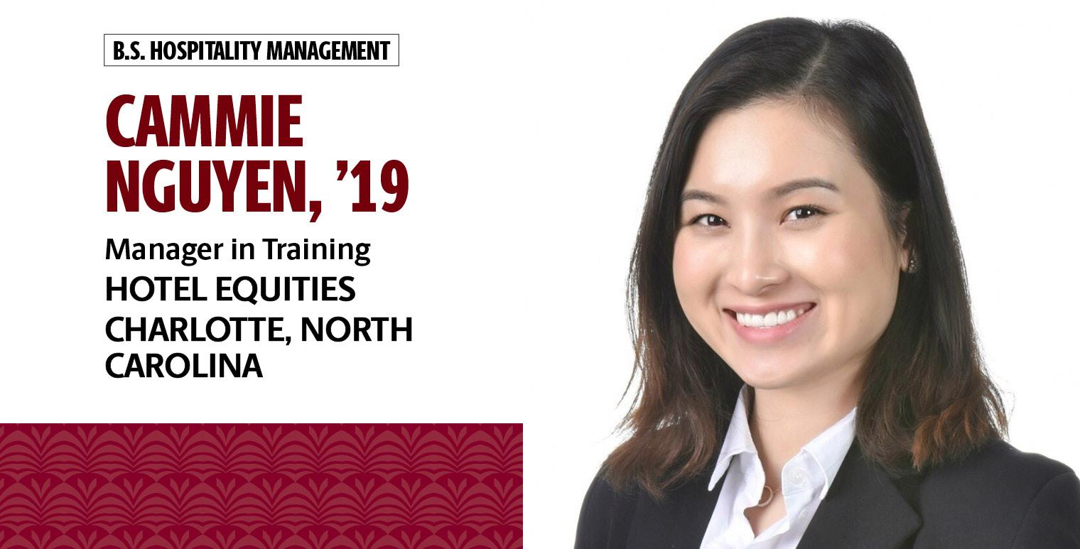 Cammie Nguyen, '19, hospitality management, is manager in training with Hotel Equities in Charlotte, North Carolina.