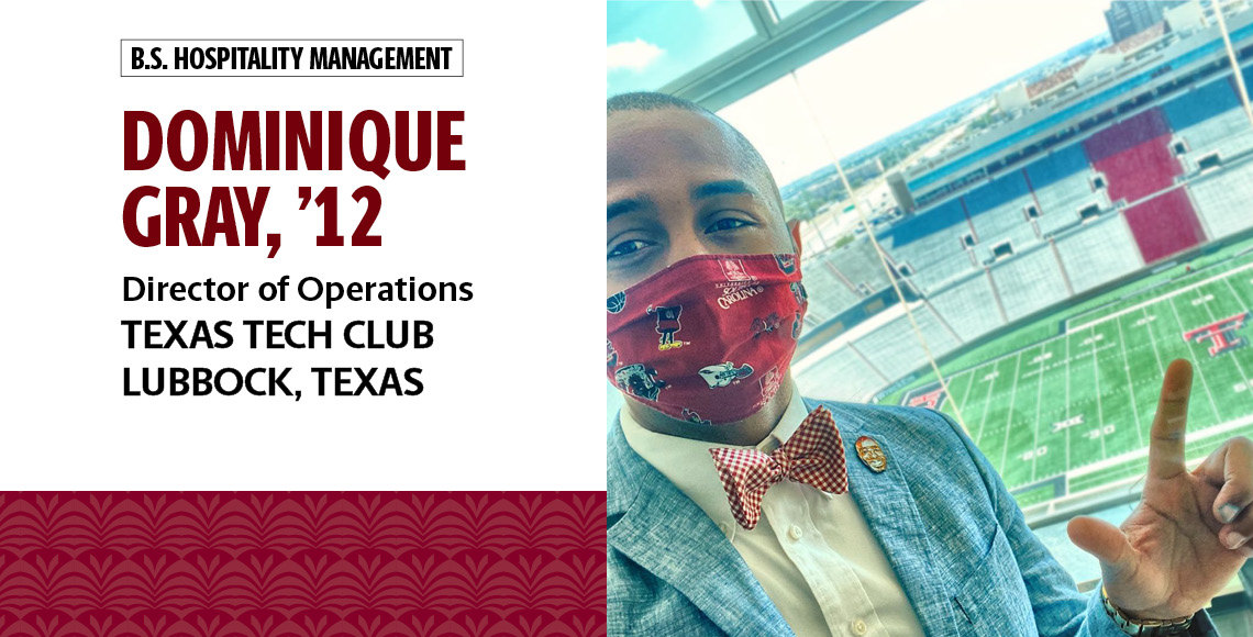 Dominique Gray, '12, hospitality management, is the director of operations for the Texas Tech Club in Lubbock, Texas.