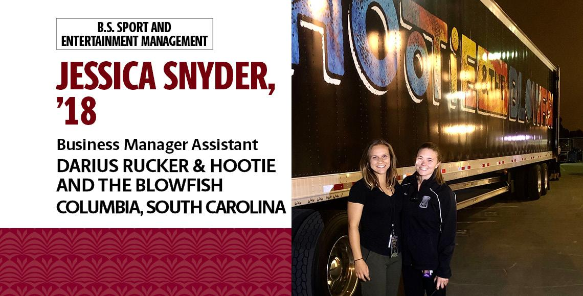 Jessica Snyder, '18, (left) B.S. in Sport and Entertainment Management, is the business manager assistant for Darius Rucker and Hootie and the Blowfish, based out of Columbia, South Carolina.