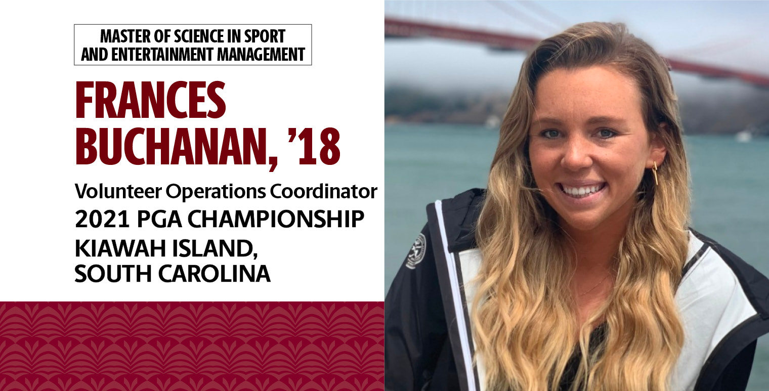 Frances Buchanan, '18 Master of Science in Sport and Entertainment Management, is the volunteer operations coordinator for the 2021 PGA Championship, Kiawah Island, South Carolina.