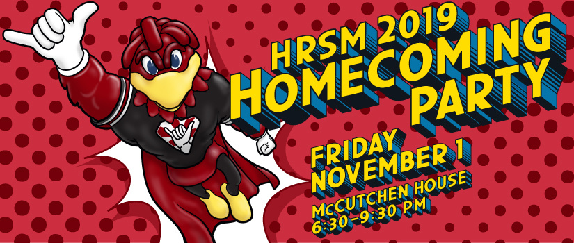 Please join us for the 2019 HRSM Alumni Homecoming Party! Graphic banner features Superhero Cocky flying through the air.