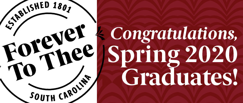 "UofSC badge with ""forever to thee"" and ""Congratulations, 2020 Spring Graduates!"" text"