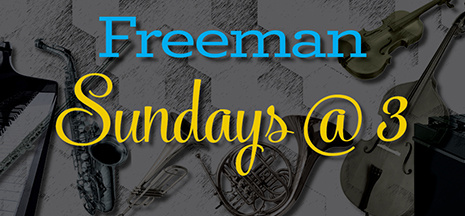 Freeman Sundays at Three