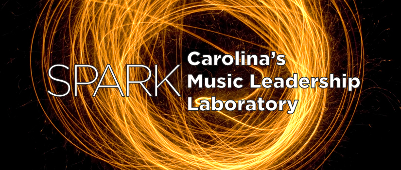 Spark: Carolina's Music Leadership Laboratory