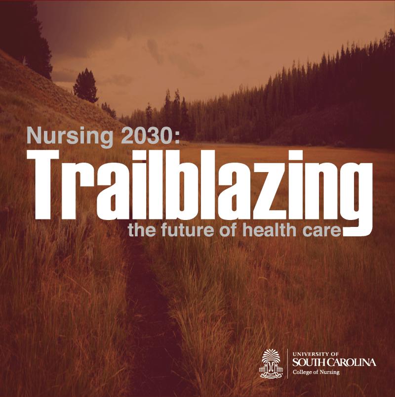 Nursing 2030: Trailblazing the future of health care
