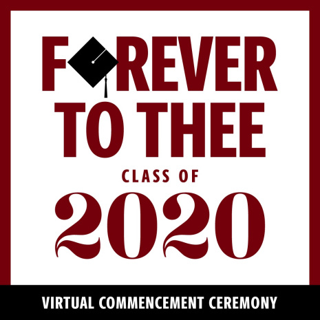 Forever to thee class of 2020 virtual commencement